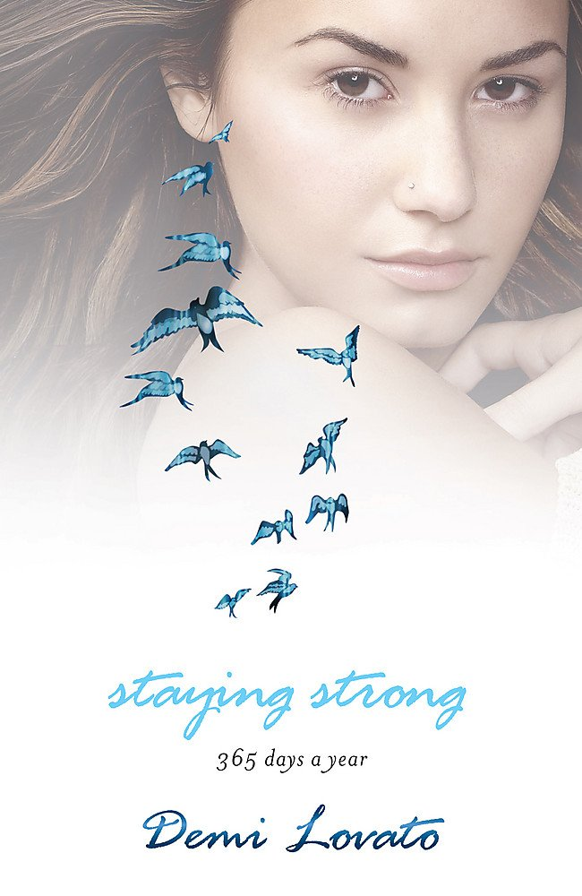 staying strong 365 days a year by demi lovato mental health books by celebrities